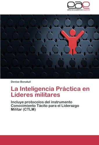 La Inteligencia Practica En Lideres Militares