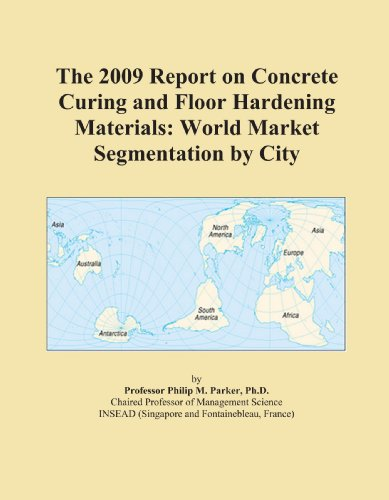 the-2009-report-on-concrete-curing-and-floor-hardening-materials-world-market-segmentation-by-city