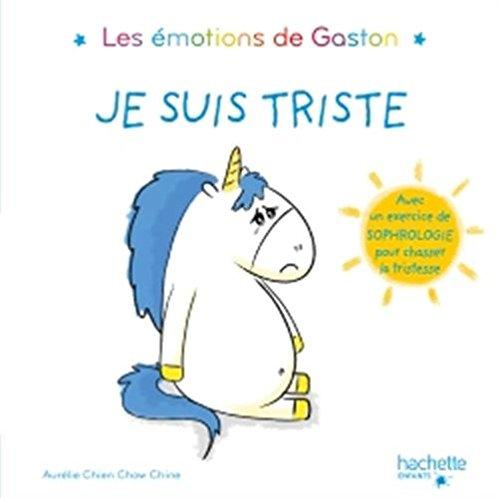 Les émotions de Gaston - Je suis triste par Aurélie Chien Chow Chine