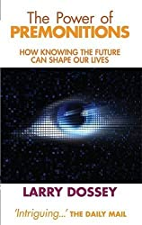 The Power of Premonitions: How Knowing the Future Can Shape Our Lives by Larry Dossey (2009-10-05)