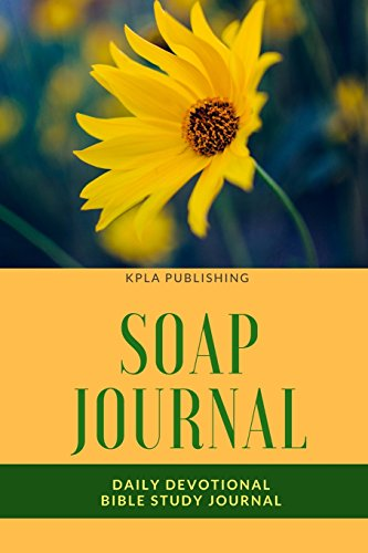 SOAP Journal: Daily Devotional Bible Study Journal: Volume 8 (Soap Journals)