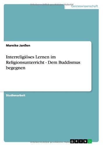 Interreligiöses Lernen im Religionsunterricht - Dem Buddismus begegnen