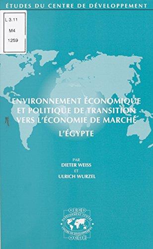 Environnement économique et politique de transition vers l'économie de marché : l'Égypte (Etudes du Centre de développement)
