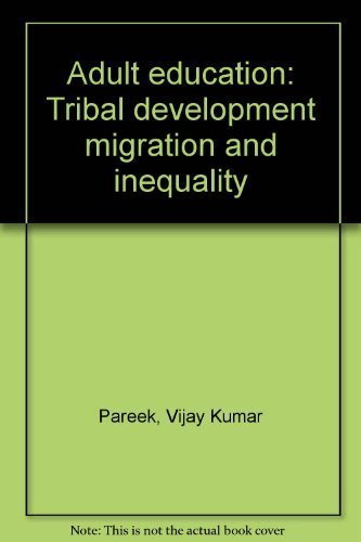 Adult education: Tribal development migration and inequality