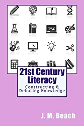 21st Century Literacy: Constructing & Debating Knowledge