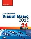 Visual Basic 2015 in 24 Hours, Sams Teach Yourself (Sams Teach Yourself in 24 Hours)