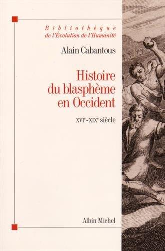 Histoire du blasphème en Occident: XVIe - XIXe siècle
