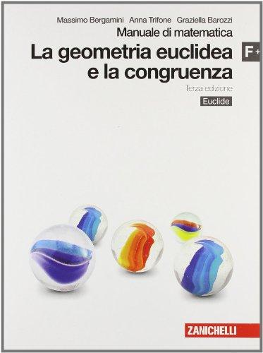 Manuale di matematica. Modulo F plus: Geometria euclidea e congruenza. Con Euclide. Per le Scuole superiori. Con espansione online