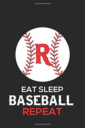 Eat Sleep Baseball Repeat R: Baseball Monogram Journal Cute Personalized Gifts Perfect for all Baseball Fans, Players, Coaches and Students (Baseball Notebooks) por Happy Healthy Press