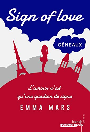 Sign of love - tome 2 Gémeaux par  Emma Mars