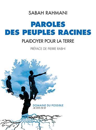 Paroles des peuples racines: Plaidoyer pour la Terre (Domaine du possible) par  Éditions Actes Sud