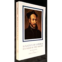 Ignatius of Loyola, Founder of the Jesuits: His Life and Work (Series II--Modern scholarly studies about the Jesuits in English translations / Institute of Jesuit Sources) by Candido De Dalmases (1985-06-30)