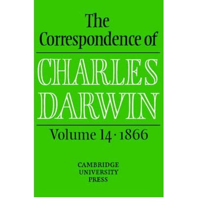 [(The Correspondence of Charles Darwin: Volume 14, 1866: 1866 v. 14 )] [Author: Charles Darwin] [Aug-2010]