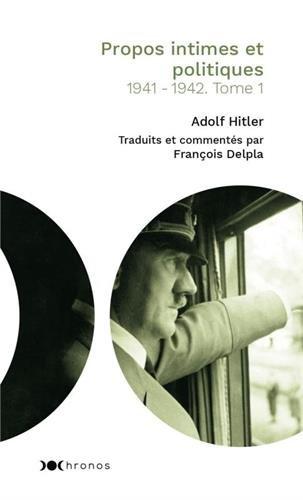 Propos intimes et politiques : Tome 1, 1941-1942