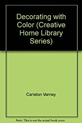 Decorating with Color (Creative Home Library Series)