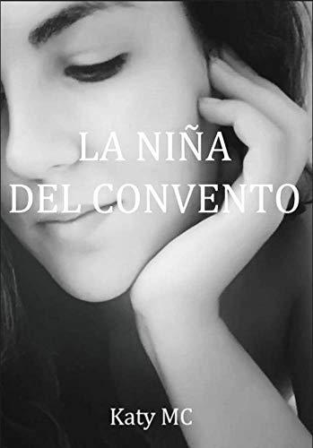 LA NIÑA DEL CONVENTO por Katy  MC