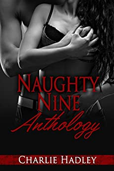 Naughty Nine Anthology by [Hadley, Charlie]