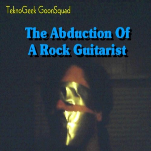 The Abduction of a Rock Guitarist