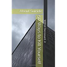 About Suicide: 50 Ways to Kill Yourself