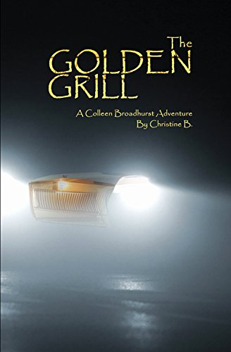 The Golden Grill: A Colleen Broadhurst Adventure (English Edition)