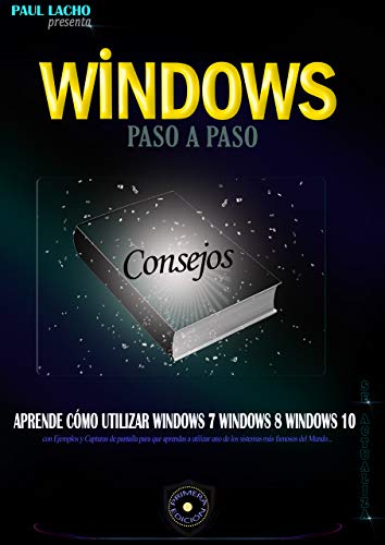 Windows Paso a Paso: APRENDE CÓMO UTILIZAR WINDOWS 7 WINDOWS 8 WINDOWS 10 Descargar ebooks PDF