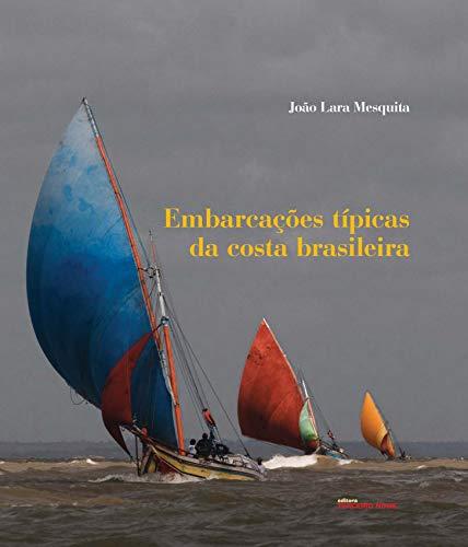 Embarcações típicas da costa brasileira (Portuguese Edition) por João Lara Mesquita