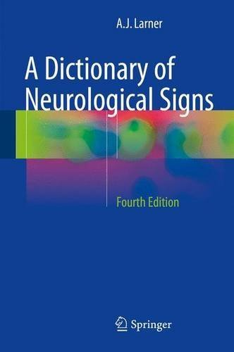 A Dictionary of Neurological Signs by A.J. Larner (2016-04-29)