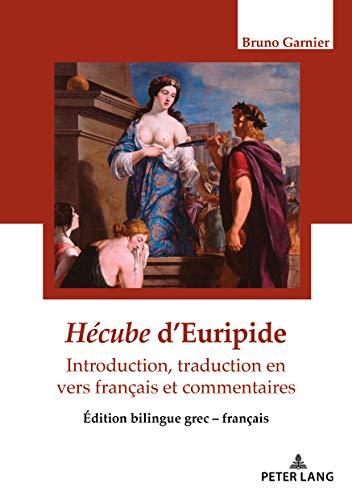 Hecube d'Euripide : Traduction en vers français et commentaires