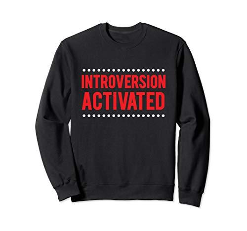 Introversion Activated Introvertierter Antisoziales Geschenk Sweatshirt