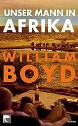 Unser Mann in Afrika: Roman