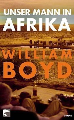 Buchseite und Rezensionen zu 'Unser Mann in Afrika: Roman' von William Boyd