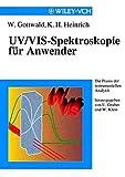 UV/VIS-Spectroskopie fur Anwender (Die Praxis der instrumentellen Analytik) - Wolfgang Gottwald
