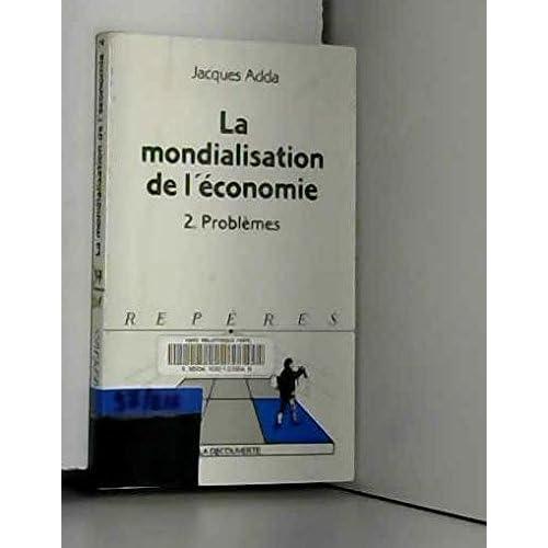 La mondialisation de l'économie tome 2 : Problèmes