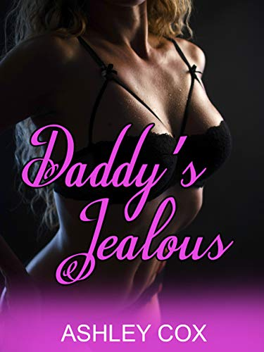 Daddy's Jealous (English Edition)