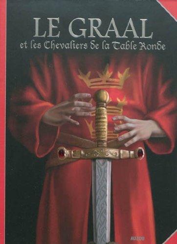Le Graal et les chevaliers de la Table r...