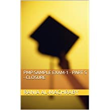 PMP Sample Exam-1 - Part 5 - Closure (6th Edition) (English Edition)