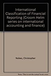 International Classification of Financial Reporting (Croom Helm series on international accounting and finance)