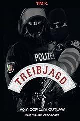 Treibjagd: Vom Cop zum Outlaw Taschenbuch