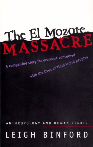 The El Mozote Massacre: Anthropology and Human Rights (Hegemony and Experience - Critical Studies in Anthropology and History)