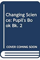 Changing Science Book 2: Pupil's Book Bk. 2 Paperback