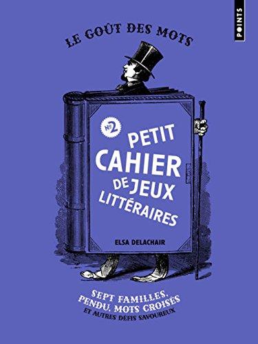 Petit Cahier de jeux littéraires n°2 - Sept familles, pendu, mots croisés par Elsa Delachair