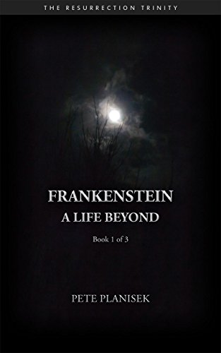 free kindle book Frankenstein A Life Beyond: Book 1 of 3 The Resurrection Trinity
