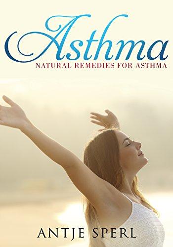Asthma: natural remedies for Asthma (English Edition) (Medizin Asthma)