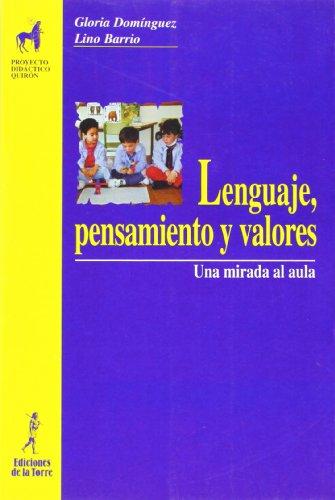 Lenguaje, pensamiento y valores. Una mirada al aula (Proyecto Didáctico Quirón, Educación Infantil)