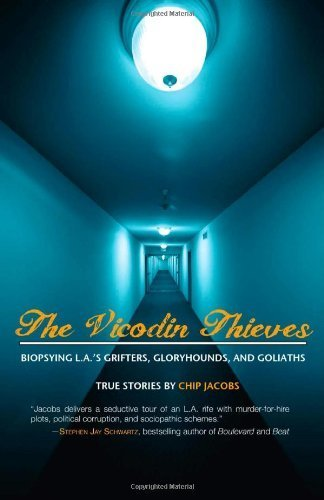 the-vicodin-thieves-biopsying-las-grifters-gloryhounds-and-goliaths-by-jacobs-chip-2013-taschenbuch