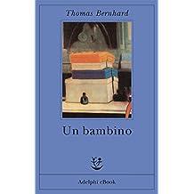 Un bambino (Opere di Thomas Bernhard)