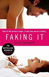 Faking It by Cora Carmack (2013-06-06)