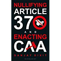Nullifying Article 370 and Enacting CAA