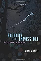Authors of the Impossible: The Paranormal And The Sacred