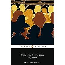Teatro breve del Siglo de Oro (Los mejores clásicos): Loas y entremeses